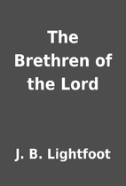 The Brethren of the Lord by J. B. Lightfoot