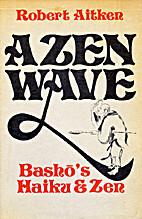 A Zen Wave: Basho's Haiku and Zen by Robert…