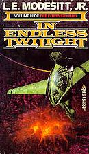 In Endless Twilight by L. E. Modesitt
