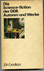 Die Science-fiction der DDR: Autoren und Werke : ein Lexikon (German Edition) - Erik Simon