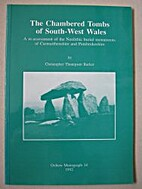 The Chambered Tombs of South-West Wales…