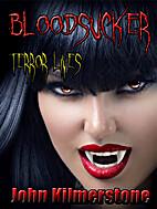 Bloodsucker - Terror Lives by John…