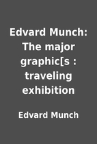 Edvard Munch: The major graphic[s :…