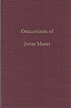 The Descendants of Jonas Maust by Evan and…