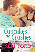 Cupcakes and Crushes (Turtle Pine, #1) by…