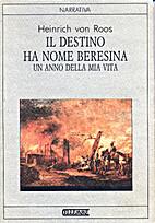 ˆIl ‰destino ha nome Beresina: un anno…