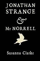 Jonathan Strange & Mr. Norrell by Susanna…