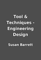 Tool & Techniques - Engineering Design by…