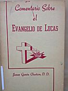 Comentario sobre el Evangelio de Lucas by…
