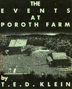 The Events At Poroth Farm by T. E. D. Klein