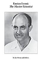 Enrico Fermi: Master Scientist by Jay Orear