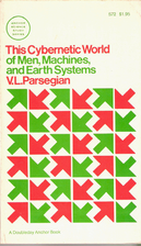 This Cybernetic World of Men, Machines, and…