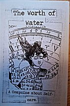 Worth of Water, The: A Compzine about…