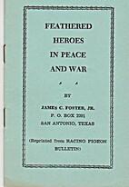 Featherd Heros in Peace and War by James C.…