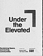 Under the Elevated : Reclaiming Space,…