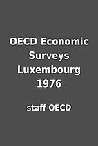 OECD Economic Surveys Luxembourg 1976 by…