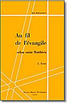 Au fil de l'évangile selon Saint Matthieu.…