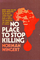 No place to stop killing by Norman A.…
