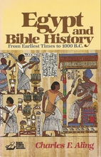 Egypt and Bible History: From Earliest Times…