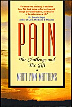Pain : the challenge & the gift by Marti…