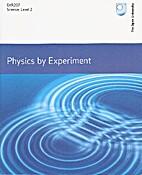 Physics by Experiment: A Practical Handbook…