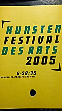Kunsten FESTIVAL Des Arts Program 2005 by…