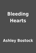 Bleeding Hearts by Ashley Bostock
