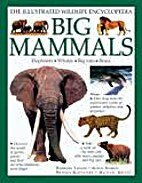 Big Mammals: The Illustrated Wildlife…