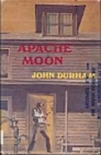 Apache Moon by John Durham
