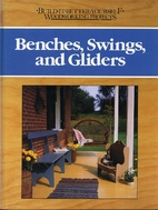 Benches, Swings, and Gliders (Build It…