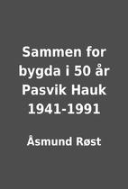 Sammen for bygda i 50 år Pasvik Hauk…