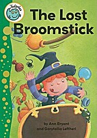 The Lost Broomstick (Tadpoles) by Ann Bryant