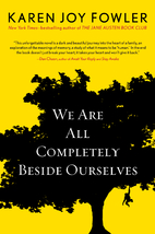 We Are All Completely Beside Ourselves by…