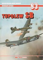Tupolev SB (Monografie Lotnicze 83) by…