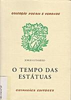 O tempo das estátuas by Jorge Guimarães