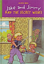 Jake and Jimmy and the Secret Wishes by…