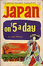 Japan on $5 a day by John Wilcock