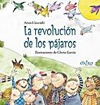 La revolucion de los pajaros/ The Bird's…