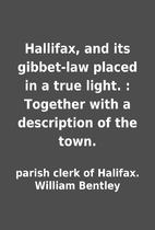 Hallifax, and its gibbet-law placed in a…