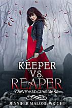 Keeper vs. Reaper (Graveyard Guardians Book…
