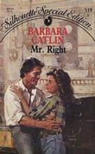 Mr. Right by Barbara Catlin