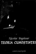 Teoria cunostintei by Nicolae Bagdasar