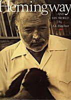 Hemingway and His World by A. E. Hotchner