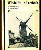 Windmills in Lambeth: An Historical Survey…