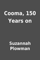 Cooma, 150 Years on by Suzannah Plowman