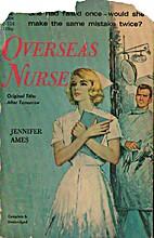 Overseas Nurse by Jennifer Ames