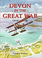 Devon in the Great War by Gerald Wasley