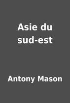 Asie du sud-est by Antony Mason
