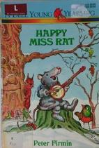 Happy Miss Rat by Peter Firmin