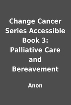 Change Cancer Series Accessible Book 3:…